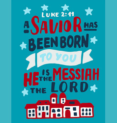 Hand lettering with bible verse a savior has been vector