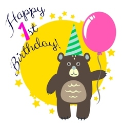 Happy first birthday greeting card with bear vector image