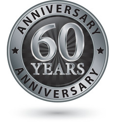 60 years anniversary silver label vector