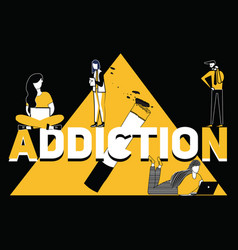creative word concept addiction and people doing vector image