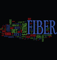The benefits of a high fiber diet text background vector