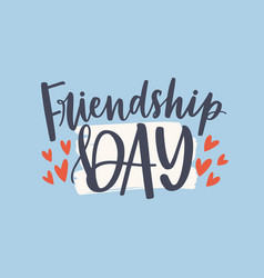 friendship day text lettering composition vector image