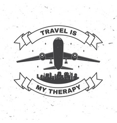 travel is my therapy badge logo vector image