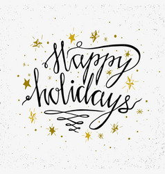 hand drawn typography poster happy holidays vector image