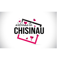 Chisinau welcome to word text with handwritten vector
