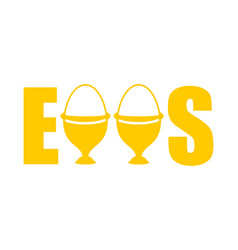 Eggs typography egg cups lettering eating food vector