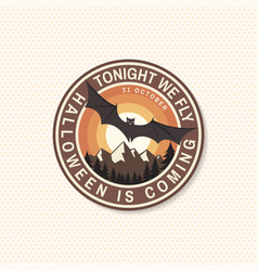 halloween is coming patch tonight we fly vector image