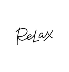 Relax calligraphy quote lettering vector