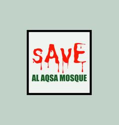 Save al aqsa mosque - free palestine vector