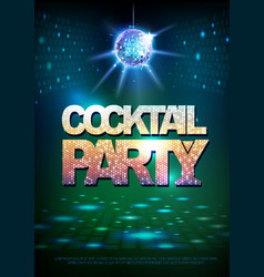 disco ball background disco poster cocktail party vector image