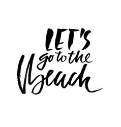 lets go to the beach modern typography phrase vector image