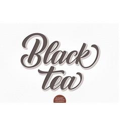 volumetric lettering - black tea hand vector image