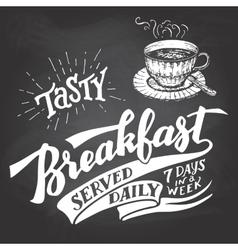 Tasty breakfast served daily chalkboard lettering vector
