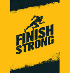 Finish strong inspiring workout and fitness gym vector
