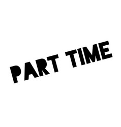 part time rubber stamp vector image