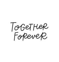 Together forever calligraphy quote lettering vector