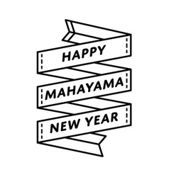 happy mahayana new year greeting emblem vector image