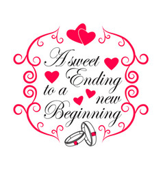 wedding quotes and slogan good for t-shirt a vector image