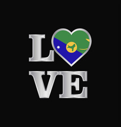Love typography christmas island flag design vector