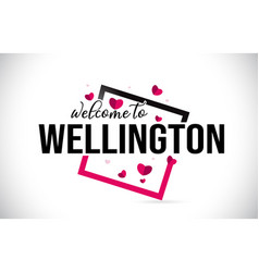 Wellington welcome to word text with handwritten vector