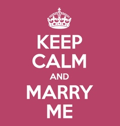 keep calm and marry me poster quote vector image vector image