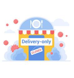 cafe restaurant works in delivery only regime at vector image