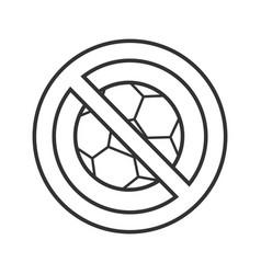 Forbidden sign with football ball linear icon vector