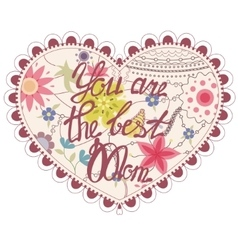 Heart vintage with you are the best Mom vector image