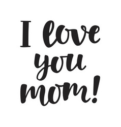 i love you mom vector image