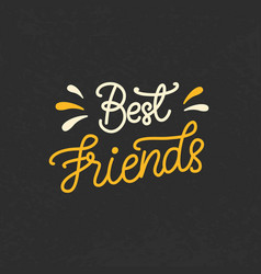best friends hand written brush lettering vector image