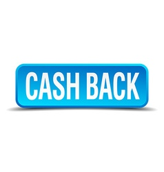 cash back blue 3d realistic square isolated button vector image