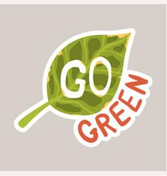 Go green tagline sticker cartoon vector