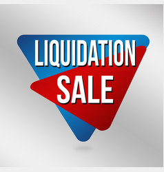 Liquidation sale sign or label for business vector