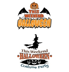 This Weekend Halloween Party theme designs vector image