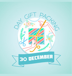30 december day gift packing vector image