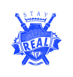 Stay real vector