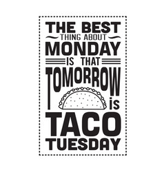 Taco quote best thing about monday vector