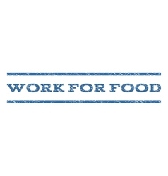 Work For Food Watermark Stamp vector image