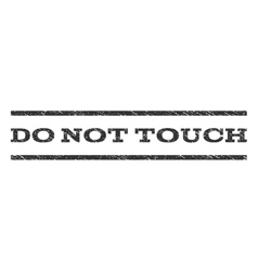 Do Not Touch Watermark Stamp vector