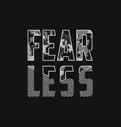 Fearless - slogan typography with camouflage vector