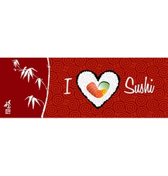 I love sushi banner background vector image