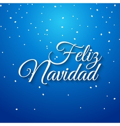 Feliz navidad spanish card Mery Christmas greeting vector image