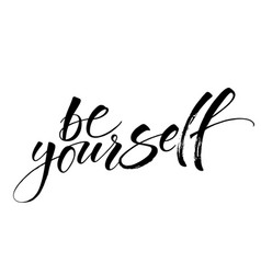 Be yourself inspirational quote vector