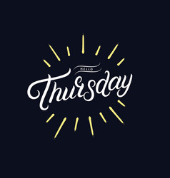 hello thursday hand written lettering vector image