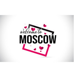 Moscow welcome to word text with handwritten font vector