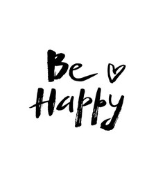 Be happy sloppy handmade lettering vector