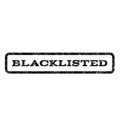 Blacklisted watermark stamp vector