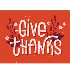 Give thanks lettering Letterpress inspired greetin vector image
