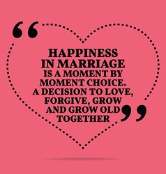 Inspirational love marriage quote Happiness in vector