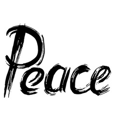 Peace hand lettering Handmade calligraphy vector image